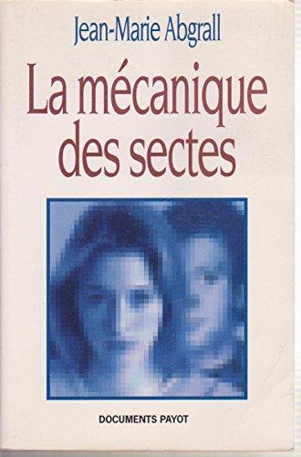 La mécanique des sectes par Jean-Marie Abgrall