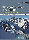 Das grosse Buch der 4000er: Normalrouten und Klassiker