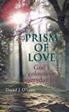 Image de Prism of Love: God's Colours in Everyday Life