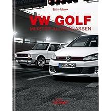 VW Golf - Meister aller Klassen