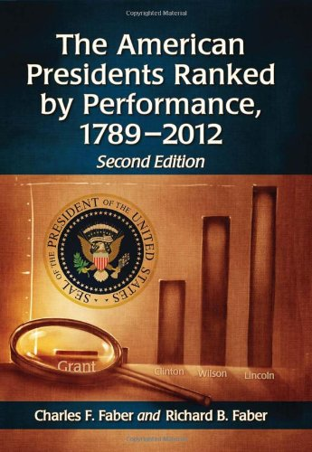 The American Presidents Ranked by Performance, 1789-2012