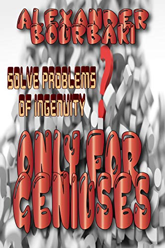 Only for Geniuses!: Solve problems of ingenuity (English Edition)