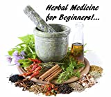 Herbs Book: Herbal Medicine for Beginners (Herbal Remedies & Natural Remedies Book 1)
