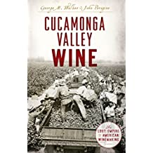 Cucamonga Valley Wine: The Lost Empire of American Winemaking (American Palate) (English Edition)