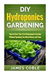 Best Gardenings - DIY Hydroponics Gardening: How to make Your First Review