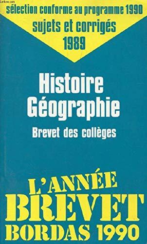 Histoire geographie, brevet des collèges/sujets et corriges 1989 par Annee Brevet