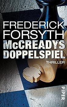 McCreadys Doppelspiel: Thriller von [Forsyth, Frederick]