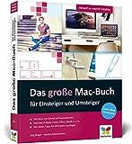 Das große Mac-Buch für Einsteiger und Umsteiger: aktuell zu macOS 10.15 Catalina. Geeignet für alle Apple-Computer inkl. iMac, Mac mini und MacBook - Jörg Rieger, Markus Menschhorn