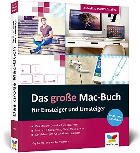 Das große Mac-Buch für Einsteiger und Umsteiger: aktuell zu macOS 10.15 Catalina. Geeignet für alle Apple-Computer inkl. iMac, Mac mini und MacBook