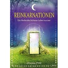 Reinkarnationen: Die Heilkräfte früherer Leben nutzen