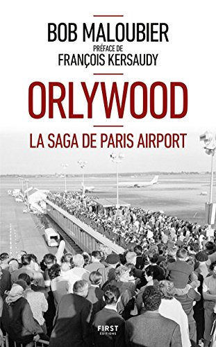 Orlywood par Bob MALOUBIER