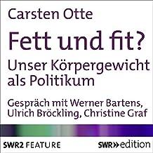 Fett und fit?: Unser Körpergewicht als Politikum