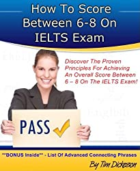 How To Score Between 6 - 8 On The IELTS (English Edition)