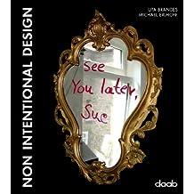 Non Intentional Design (NID): Einleitungstext fünfsprachig. Dt. /Engl. /Franz. /Span. /Ital. (Design Book)