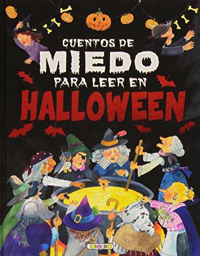 Cuentos de miedo para leer en Halloween (Cuentos De Halloween De Miedo)
