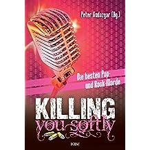 Killing you softly: Die besten Pop- und Rockmorde (KBV-Krimi, Band 378)