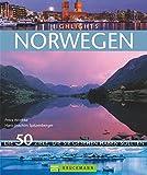 Highlights Norwegen: Die 50 Ziele, die Sie gesehen haben sollten - Petra Woebke