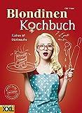 Blondinen Kochbuch: Kochen ist Glückssache
