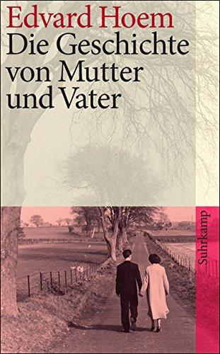 Die Geschichte von Mutter und Vater (suhrkamp taschenbuch)