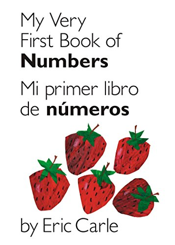 My Very First Book of Numbers / Mi Primer Libro de Números: Bilingual Edition (World of Eric Carle (Philomel Books))