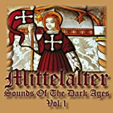 Mittelalter - Sounds of The Dark Ages (Volume 1)