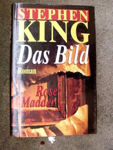 Das Bild - Rose Madder ; Roman / Aus dem Amerikanischen von Joachim - King-bild Stephen