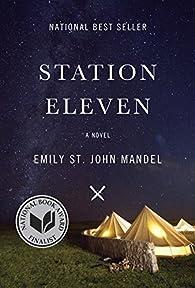 Station Eleven: A novel by Emily St. John Mandel par Emily St. John Mandel
