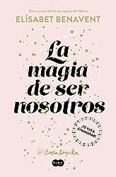 Descargar gratis La Magia De Ser Nosotros en .epub, .pdf o .mobi