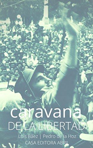 caravana DE LA LIBERTAD: caravan of LIBERTY