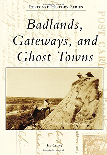 Badlands, Gateways, and Ghost Towns (Postcard History)