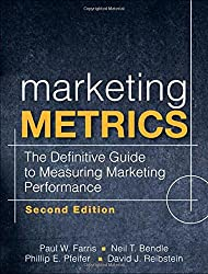 Marketing Metrics: The Definitive Guide to Measuring Marketing Performance (2nd Edition) by Paul W. Farris (2010-02-13)