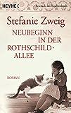 Neubeginn in der Rothschildallee (4): Roman (Die Rothschildsaga, Band 4) - Stefanie Zweig