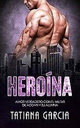 Heroína: Amor Verdadero con el Militar de Acción y su Alumna (Novela Romántica nº 1)