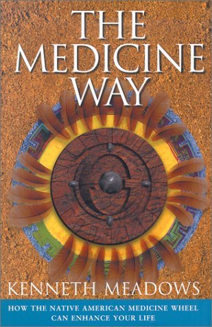 the-medicine-way-how-to-live-the-teachings-of-the-native-american-medicine-wheel-craft-of-life-by-ke
