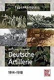 Deutsche Artillerie: 1914-1918 (Typenkompass)