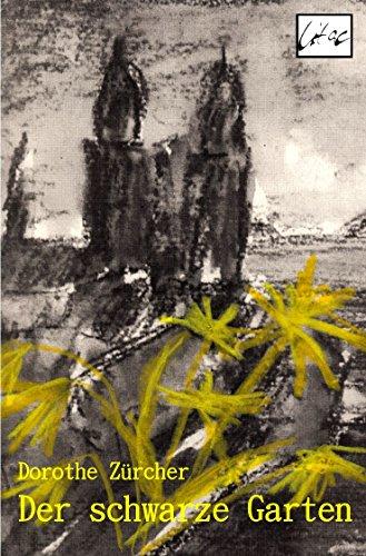 Der schwarze Garten (Die Unterirdische Reihe 1)