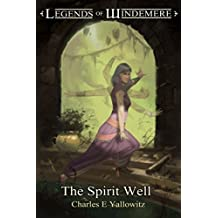 The Spirit Well (Legends of Windemere Book 12)