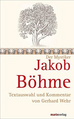 Jakob Böhme: Textauswahl und Kommentar von Gerhard Wehr (Die Mystiker)