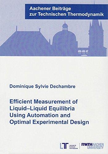 Efficient Measurement of Liquid-Liquid Equilibria Using Automation and Optimal Experimental Design (Aachener Beiträge zur Technischen Thermodynamik)