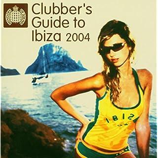 Clubbers Guide to Ibiza 2004 [DOPPEL-CD plus 40 SEITEN IBIZA REISEFÜHRER