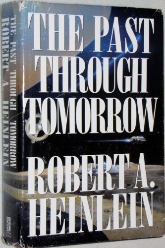 The Past through Tomorrow (Future History Series) par Robert A Heinlein