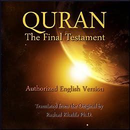 Quran - The Final Testament - Authorized English Version of the Original (English Edition) par [Khalifa Ph.D., Dr. Rashad]