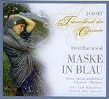 Fred Raymond - Maske in Blau (Operetten-Gesamtaufnahme)