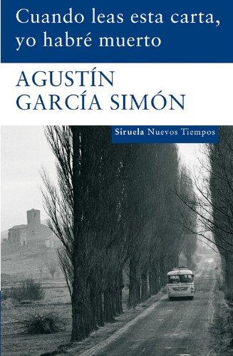 Cuando leas esta carta, yo habré muerto (Nuevos Tiempos) por Agustin Garcia Simon