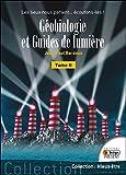 Géobiologie et guides de lumière : Tome 2, Les lieux nous parlent... Ecoutons-les !