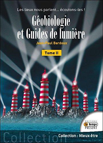 Géobiologie et Guides de lumière T2 - Les lieux nous parlent... écoutons-les !