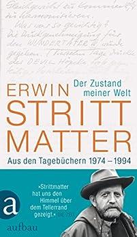 Der Zustand meiner Welt: Aus den Tagebüchern 1974-1994 (German Edition) by [Strittmatter, Erwin]