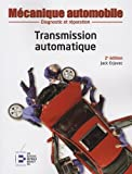 Transmission automatique: Diagnostic et réparation.