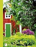 Mein Garten - Ein Traum - Inspirationen für naturnahe Gärten