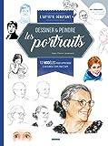 Dessiner & peindre les portraits - 13 modèles pour apprendre à dessiner étape par étape